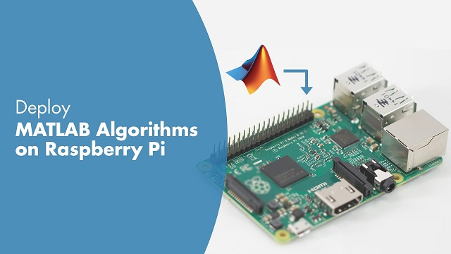 Learn how to develop, prototype, and deploy MATLAB<sup>®</sup> algorithms on Raspberry Pi™