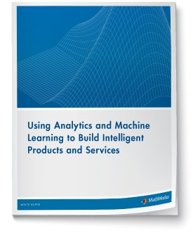 Download White Paper: Using Analytics and Machine Learning to Build Intelligent Products and Services